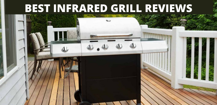 BEST INFRARED GRILL REVIEWS