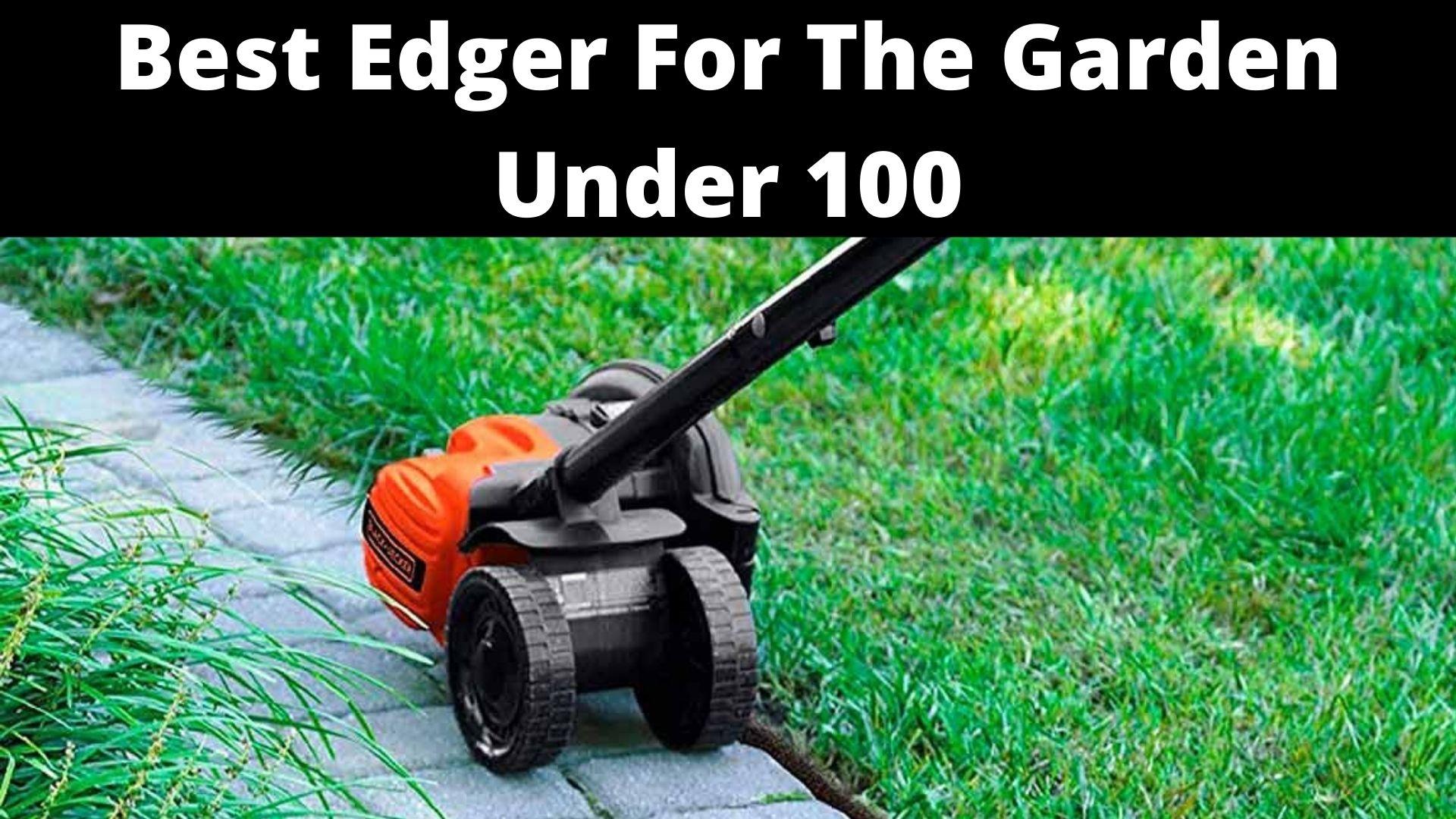 Best Edger For The Garden Under 100