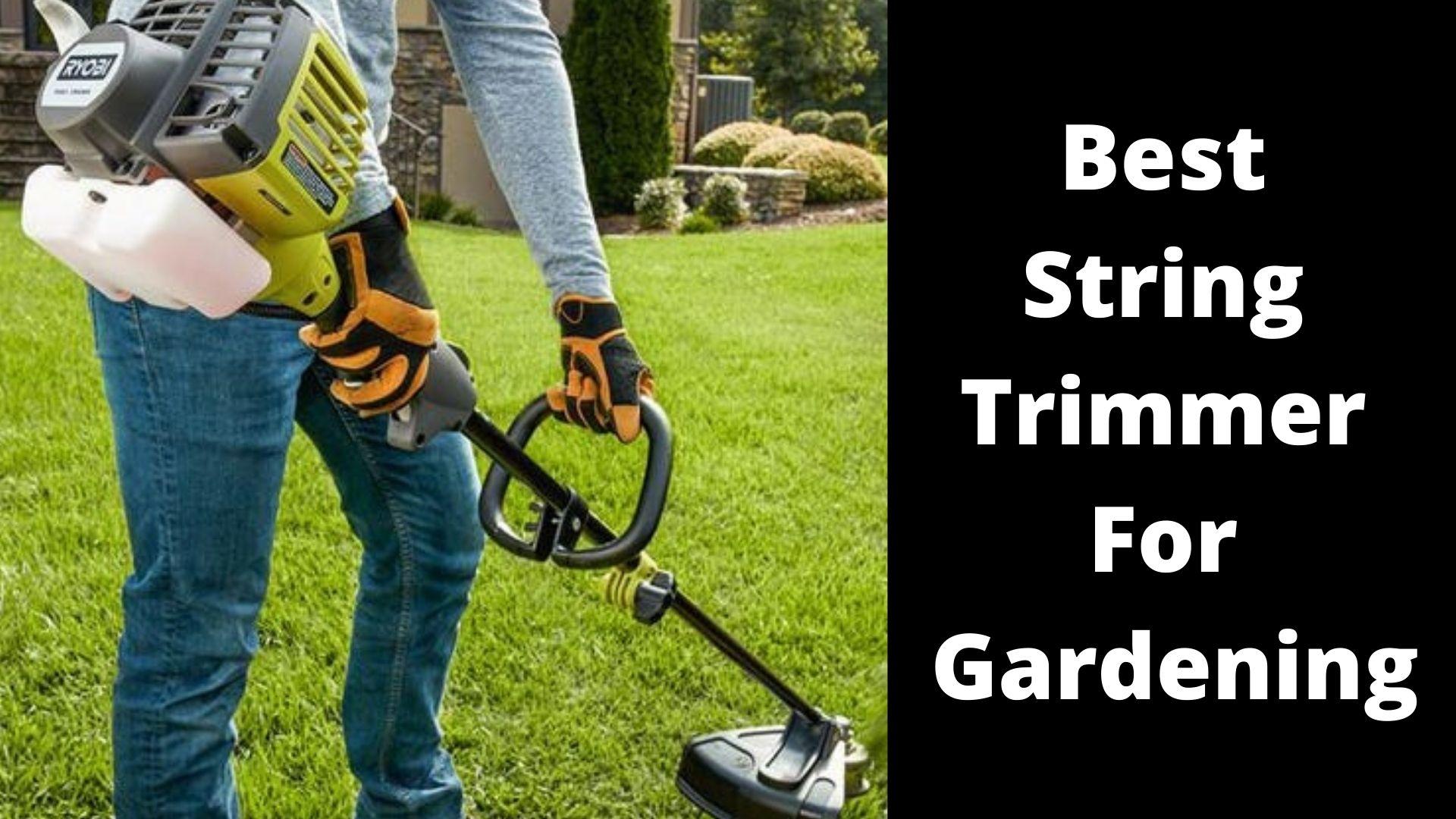 Best String Trimmer For Gardening